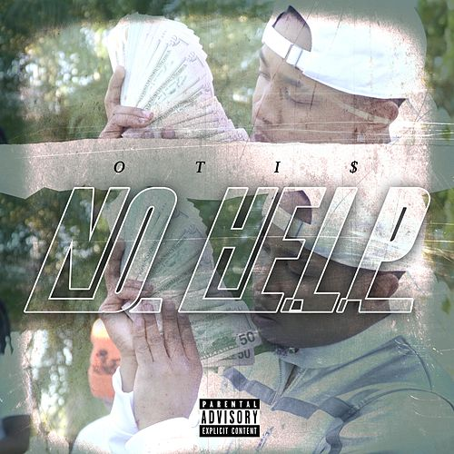 No Help by Oti$