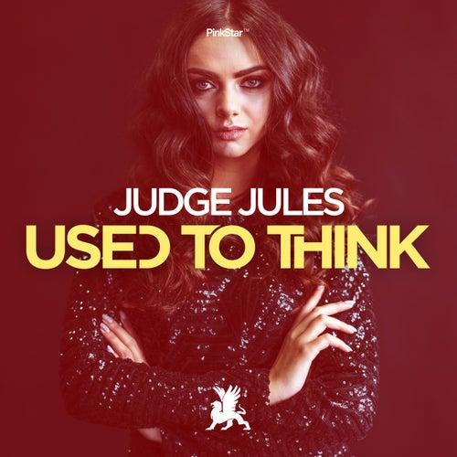 Used to Think von Judge Jules