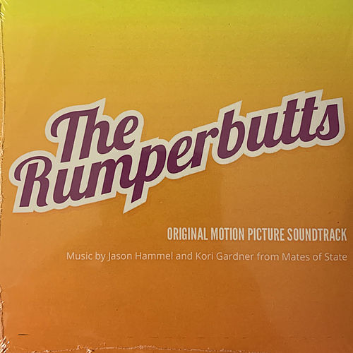 The Rumperbutts (Original Motion Picture Soundtrack) by Mates of State