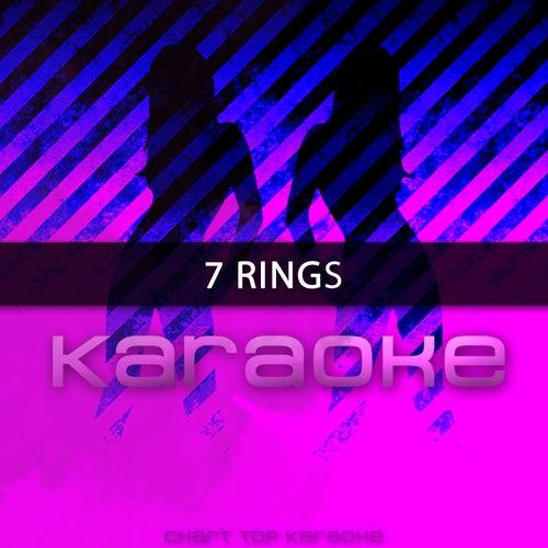 7 Rings (Originally Performed by Ariana Grande) (Karaoke Version) de Chart Topping Karaoke (1)