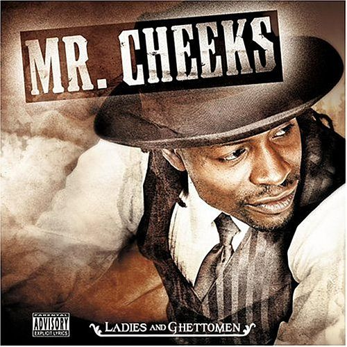 Ladies and Ghettoman by Mr. Cheeks