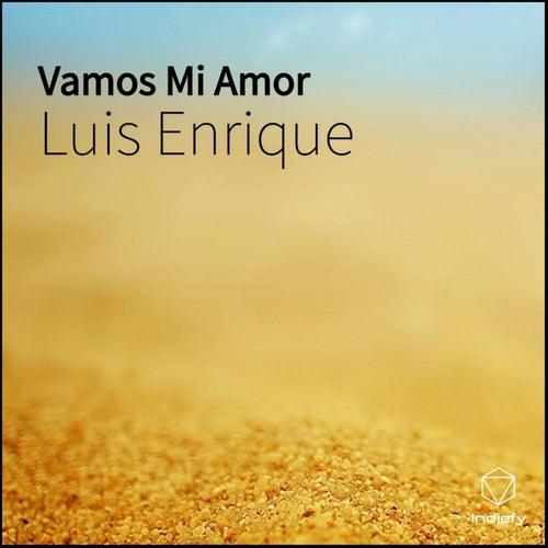 Vamos Mi Amor de Luis Enrique