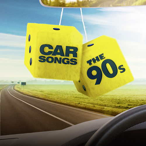 Car Songs: The 90s by Various Artists