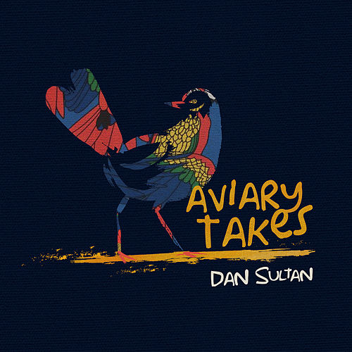 Aviary Takes de Dan Sultan