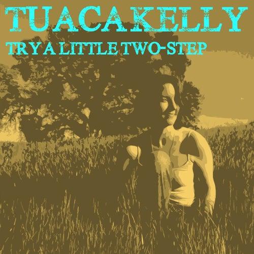 Try a Little Two-Step de Tuaca Kelly