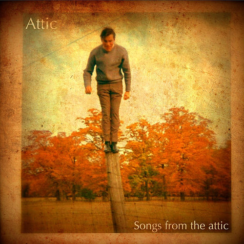 Songs from the Attic de Attic