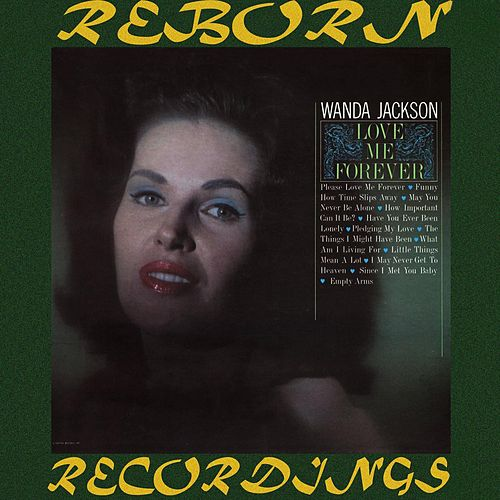 Love Me Forever (HD Remastered) by Wanda Jackson