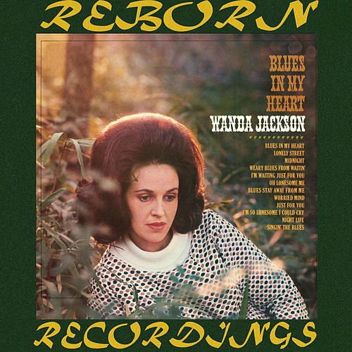 Blues in My Heart (HD Remastered) by Wanda Jackson