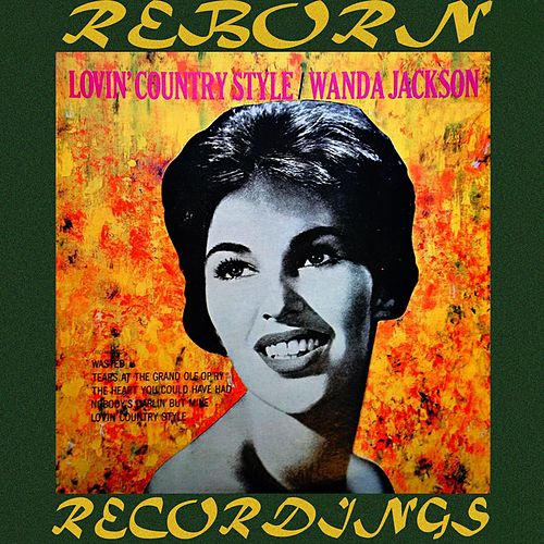 Lovin' Country Style (HD Remastered) by Wanda Jackson