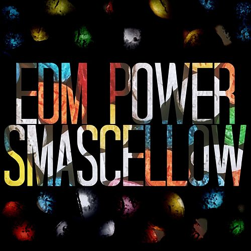 Smascellow de EDM Power