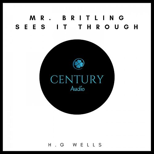 Mr. Britling Sees It Through von H.G. Wells