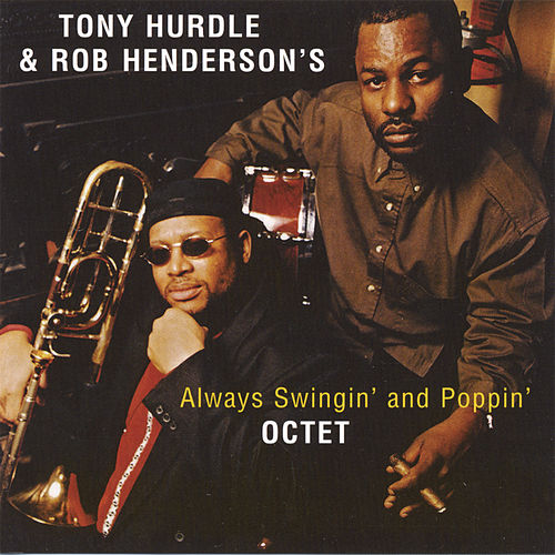 Always Swingin' and Poppin' von Rob Henderson Tony Hurdle