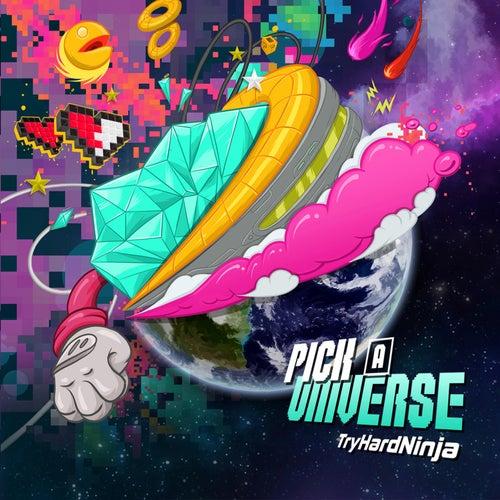 Pick a Universe de TryHardNinja
