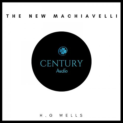 The New Machiavelli von H.G. Wells