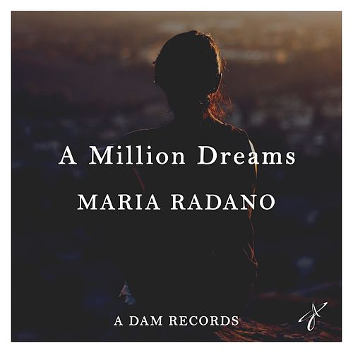 A Million Dreams by Maria Radano