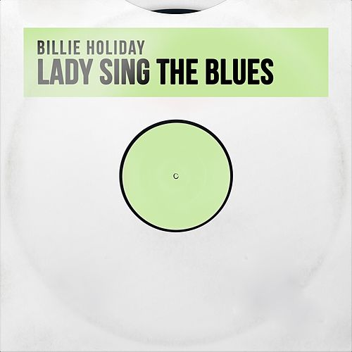 Lady Sing the Blues by Billie Holiday