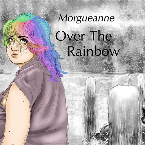 Over the Rainbow by Morgueanne DiMonica