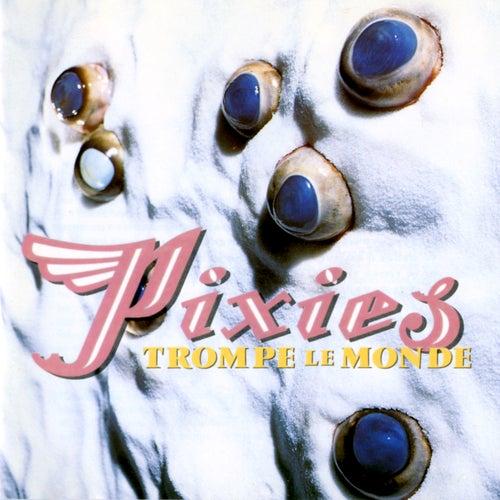 Trompe le Monde by Pixies