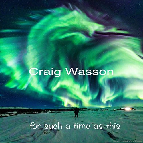For Such a Time as This de Craig Wasson