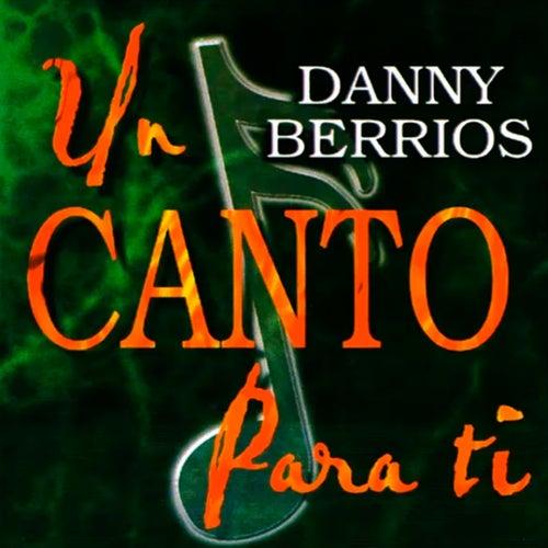 Un Canto Para Ti de Danny Berrios