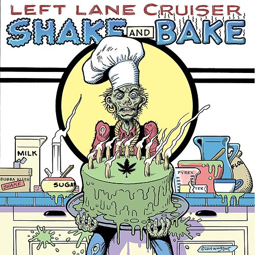 Shake and Bake by Left Lane Cruiser
