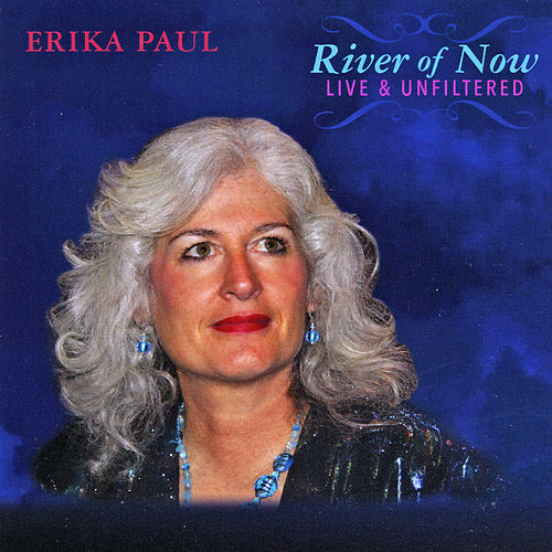 River of Now (Live and Unfiltered) de Erika Paul
