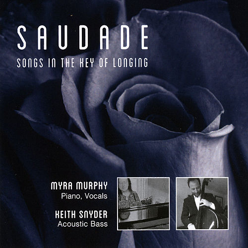 Saudade (Songs in the Key of Longing) von Myra Murphy