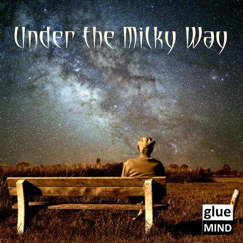 Under the Milky Way von Gluemind