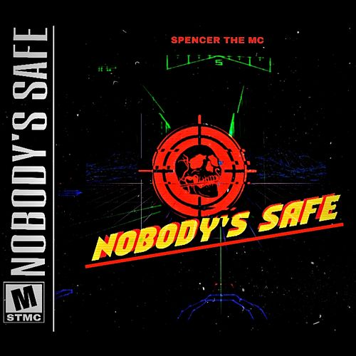 Nobody's Safe by Spencer the MC