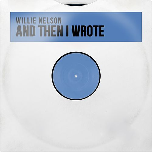 And Then I Wrote van Willie Nelson