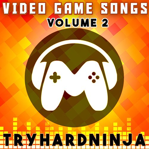 Video Game Songs, Vol. 2 de TryHardNinja