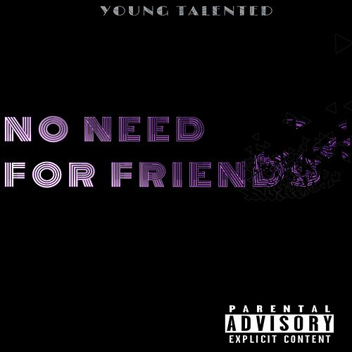 No Need for Friends von Tycash