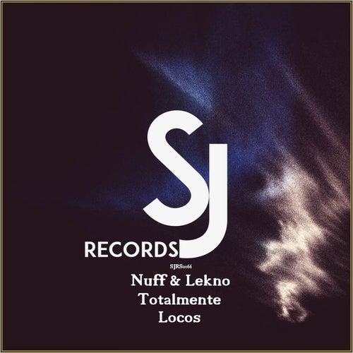 Totalmente Locos by Nuff!