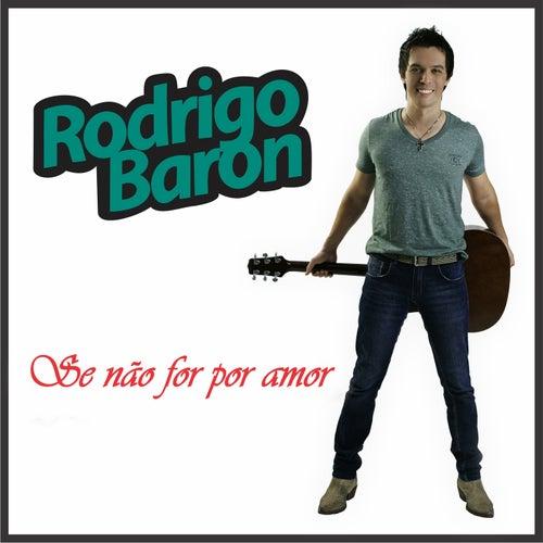 Se Não For por Amor von Rodrigo Baron