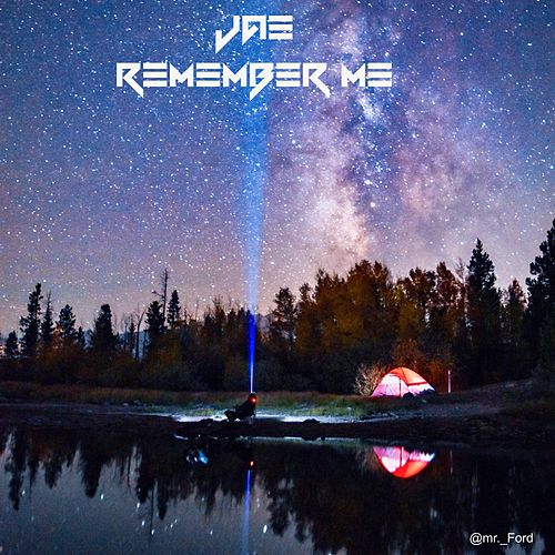 Remember Me by JAE