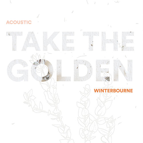 Take The Golden (Acoustic) von Winterbourne