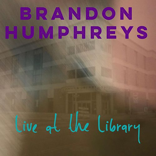 Live at the Library by Brandon Humphreys