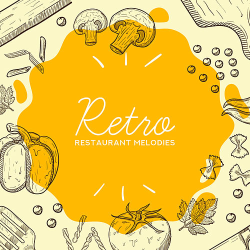 Retro Restaurant Melodies - Jazz Arrangements for Meals, Romantic Dinners, Lunch Break, Morning Breakfast and Delicious Coffee von Restaurant Music