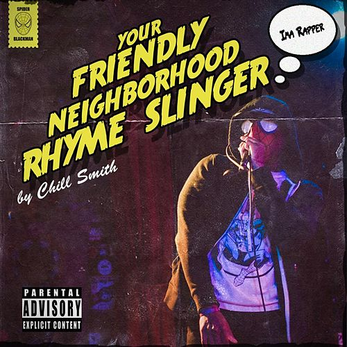 Your Friendly Neighborhood Rhyme Slinger by Chill Smith