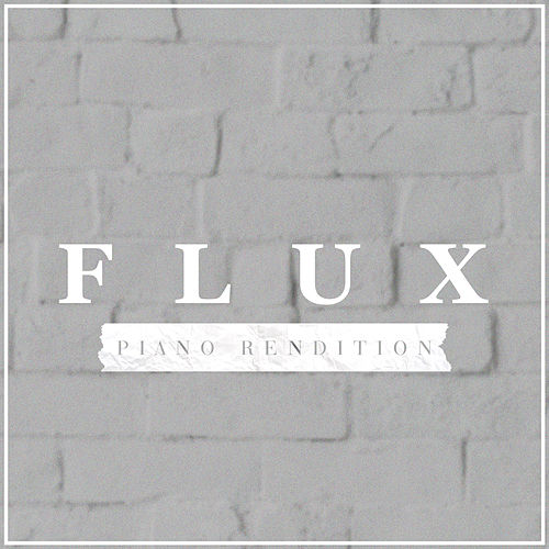 Flux (Piano Rendition) by The Blue Notes