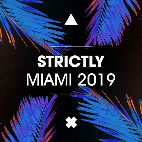 Strictly Miami 2019 by Various Artists