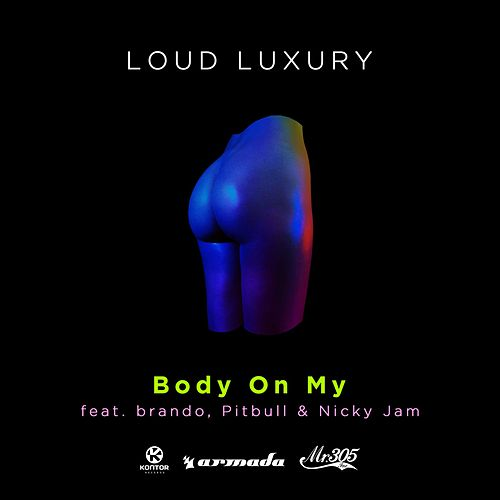 Body on My von Loud Luxury