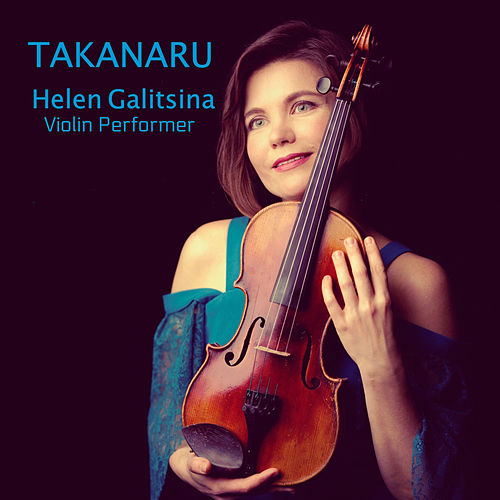 Takanaru (Violin Performer) by Helen Galitsina
