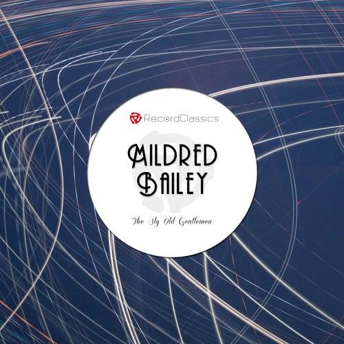 The Sly Old Gentlemen van Mildred Bailey