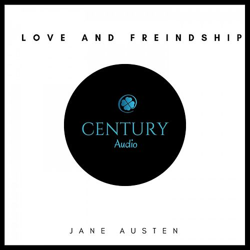 Love and Freindship, and Other Early Works von Jane Austen