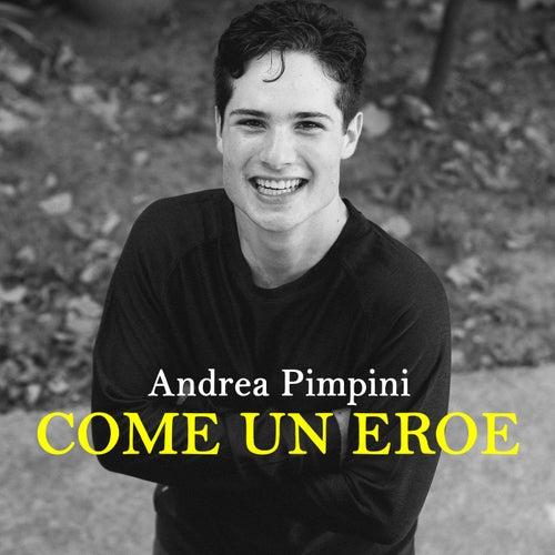 Come Un Eroe by Andrea Pimpini