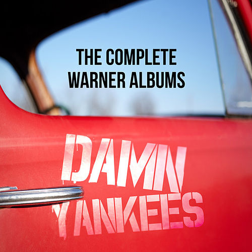 The Complete Warner Bros. Albums by Damn Yankees