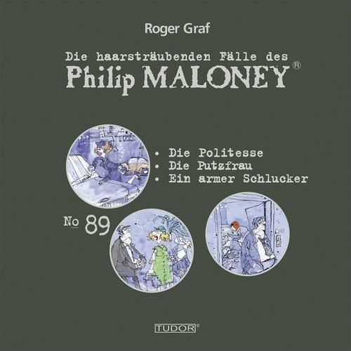 Die haarsträubenden Fälle des Philip Maloney, Vol. 89 von Michael Schacht