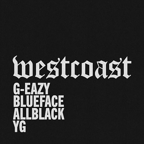 West Coast (feat. ALLBLACK & YG) de G-Eazy & Blueface