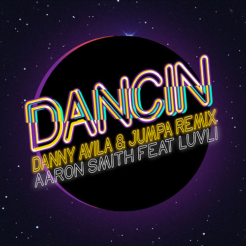 Dancin (Danny Avila & Jumpa Remix) von Aaron Smith